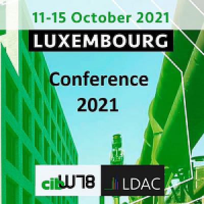 La conférence CIBW78 – LDAC 2021 organisée par le Luxembourg Institute of Science and Technology (LIST)