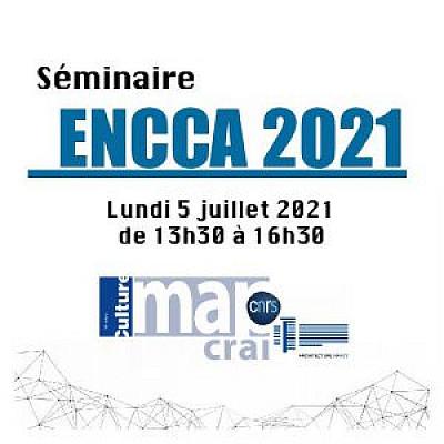 Séminaire ENCCA 2021