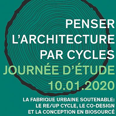 """Journée d'études """"Penser l'architecture par cycles"""""""