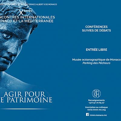 """Xèmes Rencontres Internationales Monaco et la Méditerranée """"Agir pour le patrimoine"""""""